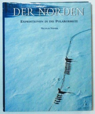 Der Norden – Expedition in die Polargebiete.