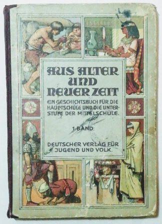 Aus alter und neuer Zeit – Ein Geschichtsbuch für die Hauptschule und Unterstufe der Mittelschulen [1. Band].