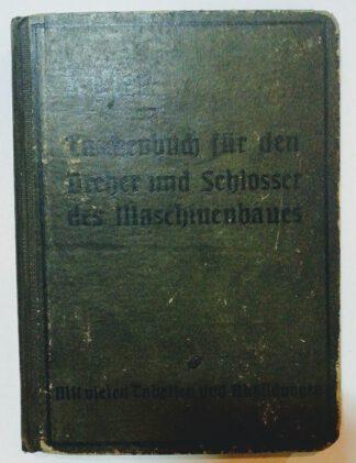 Taschenbuch für den Dreher und Schlosser des Maschinenbaues.