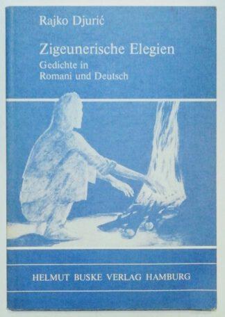 Zigeunerische Elegien – Gedichte in Romani und Deutsch.