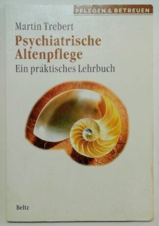 Psychiatrische Altenpflege – Ein praktisches Lehrbuch.