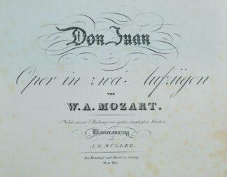 Don Juan – Oper in zwei Aufzügen. Nebst einem Anhang von später eingelegten Stücken. Klavierauszug von A. E. Müller.