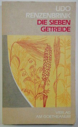 Die sieben Getreide – Nahrung für den Menschen.