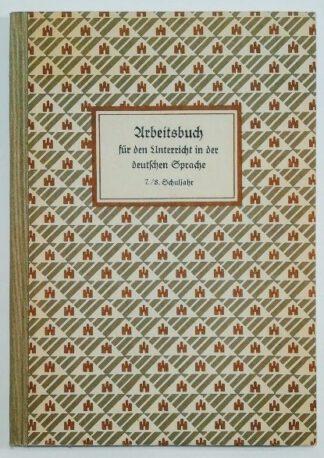 Arbeitsbuch für den Unterricht in der deutschen Sprache an Volksschulen – Hamburg. 7./8. Schuljahr