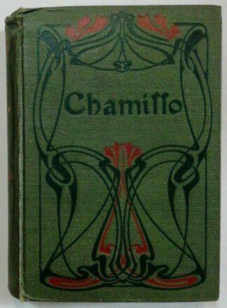 Adelbert von Chamissos sämtliche Werke in vier Bänden. Mit Bildnis, einer Biographie und Charakteristik Chamissos [4 Bände in einem Buch].