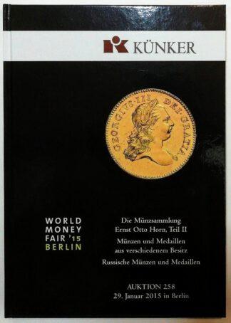 Künker – Auktion 258: Die Münzsammlung Ernst Otto Horn, Teil 2; Münzen und Medaillen, Russische Münzen und Medaillen.