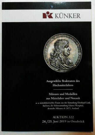 Künker Auktion 322: Ausgewählte Brakteaten des Hochmittelalters; Münzen und Medaillen aus Mittelalter und Neuzeit.