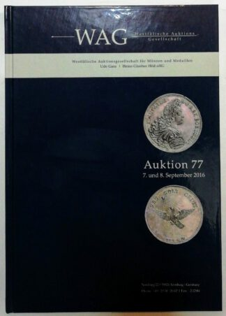 Westfälische Auktionsgesellschaft Auktion 77: Brandenburg-Preußen, Bremen, Oldenburg, Reichsmünzen, Ausland, Medaillen.