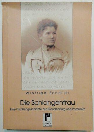 Die Schlangenfrau – Eine Familiengeschichte aus Brandenburg und Pommern.