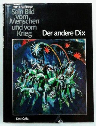Der andere Dix – Sein Bild vom Menschen und vom Krieg.