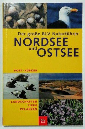 Der grosse BLV Naturführer Nordsee und Ostsee: Landschaften · Tiere · Pflanzen.
