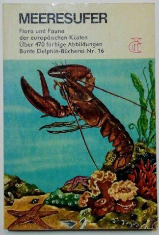Meeresufer – Flora und Fauna der europäischen Küsten [Bunte Delphin-Bücherei Nr. 16].