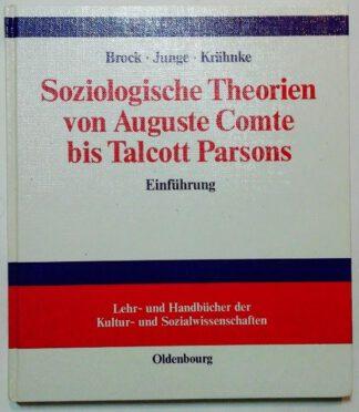Soziologische Theorien von Auguste Comte bis Talcott Parsons.
