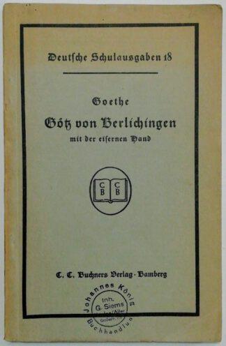 Götz von Berlichingen mit der eisernen Hand [Deutsche Schulausgaben 18].