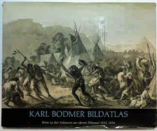 Karl Bodmer Bildatlas – Reise zu den Indianern am oberen Missouri 1832-1834.