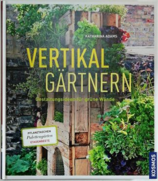 Vertikal gärtnern – Gestaltungsideen für grüne Wände.