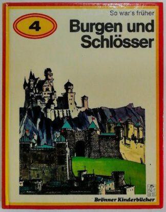 So war´s früher Band 4: Burgen und Schlösser im Mittelalter.