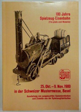 100 Jahre Spielzeug-Eisenbahn (Tin-plate und Modelle) – 25. Okt.-9. Nov. 1980 in der Schweizer Mustermesse, Basel.