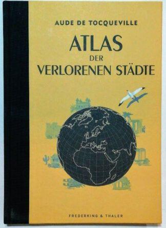 Atlas der verlorenen Städte.