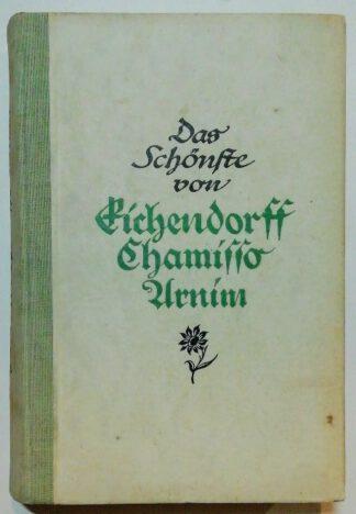 Das Schönste von Eichendorff – Chamisso – Arnim [Das Schönste aus deutschen Dichtern].