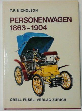 Personenwagen 1863-1904 [Das Auto im Wandel der Zeit].