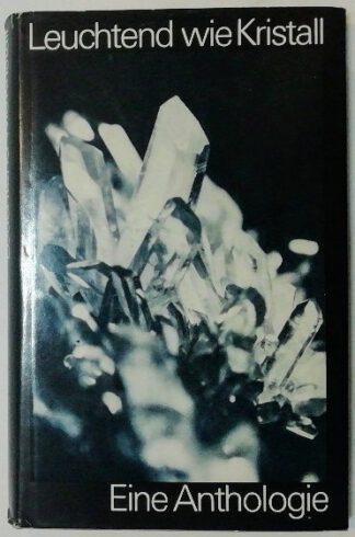 Leuchtend wie Kristall – Eine Anthologie.