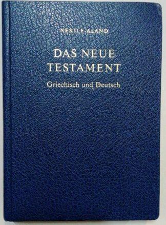 Nestle-Aland: Das Neue Testament Griechisch und Deutsch.