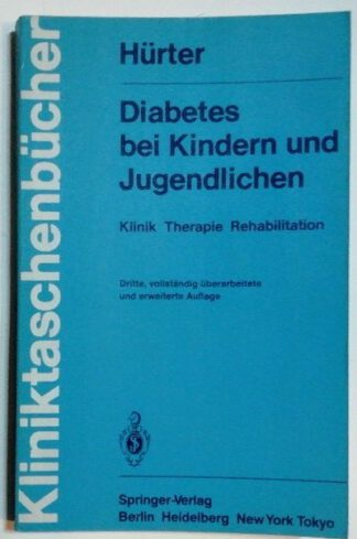 Diabetes bei Kindern und Jugendlichen – Klinik, Therapie, Rehabilitation.