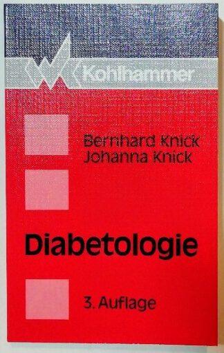 Diabetologie für praktische Ärzte und Kliniker.