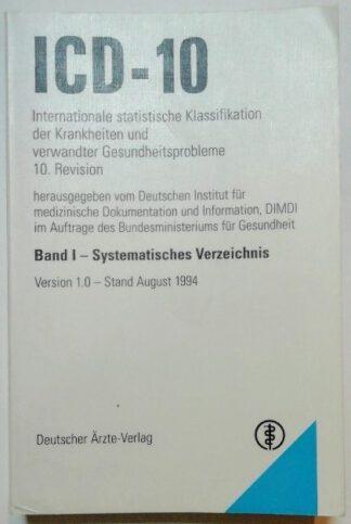 ICD-10 Internationale statistische Klassifikation der Krankheiten und verwandter Gesundheitsprobleme – Band 1: Systematisches Verzeichnis.