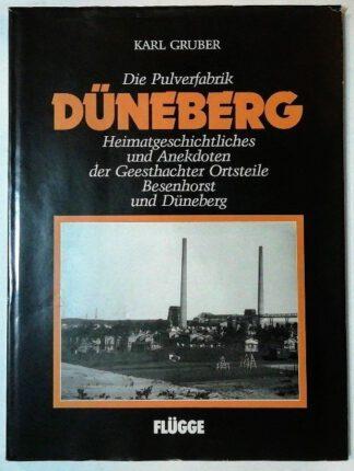 Die Pulverfabrik Düneberg – Heimatgeschichtliches und Anekdoten der Geesthachter Ortsteile Besenhorst und Düneberg.
