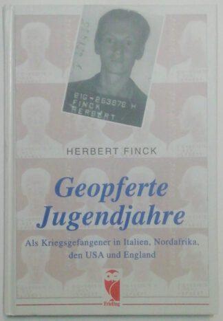 Geopferte Jugendjahre – Als Kriegsgefangener in Italien, Nordafrika, den USA und England.