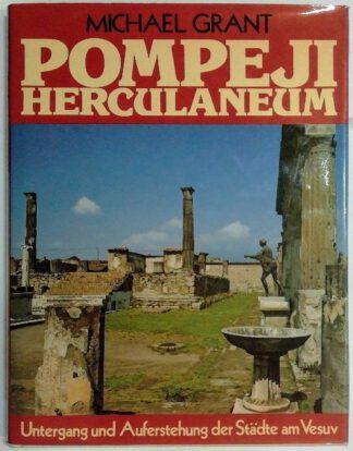 Pompeji – Herculaneum. Untergang und Auferstehung der Städte am Vesuv.