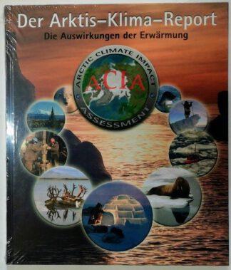 Der Arktis-Klima-Report – Die Auswirkungen der Erwärmung.