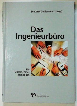 Das Ingenieurbüro – Ein Unternehmer-Handbuch.