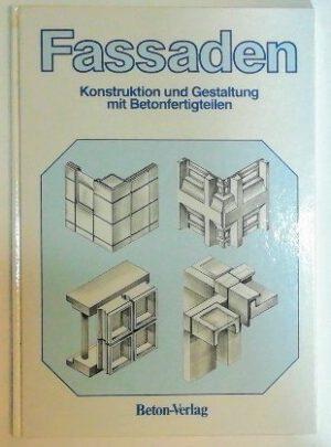 Fassaden – Konstruktion und Gestaltung mit Betonfertigteilen.