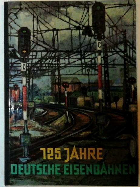 125 Jahre Deutsche Eisenbahn – Ein Bildwerk.