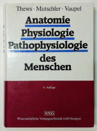 Anatomie – Physiologie – Pathophysiologie des Menschen.