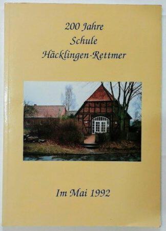 200 Jahre Schule Häcklingen-Rettmer.