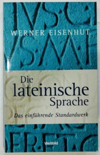 Die lateinische Sprache – Das einführende Standardwerk.