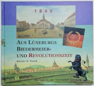 1848 – Aus Lüneburgs Biedermeier- und Revolutionszeit [signiert].