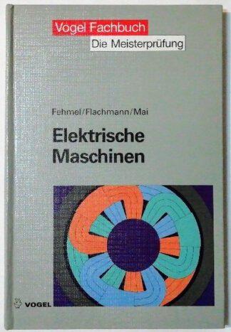 Elektrische Maschinen [Die Meisterprüfung]