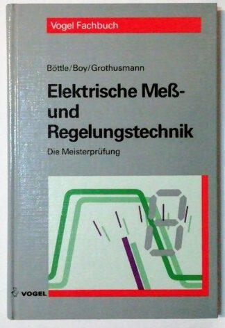 Elektrische Mess- und Regelungstechnik [Die Meisterprüfung].