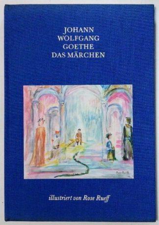 Das Märchen – Illustriert von Rose Rueff.