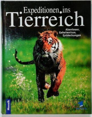 Expeditionen ins Tierreich –  Abenteuer, Geheimnisse, Entdeckungen.