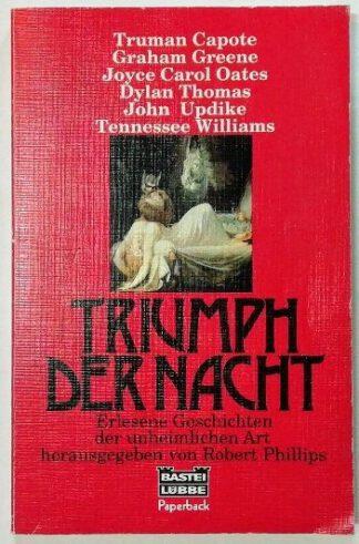 Triumph der Nacht – Erlesene Geschichten der unheimlichen Art.
