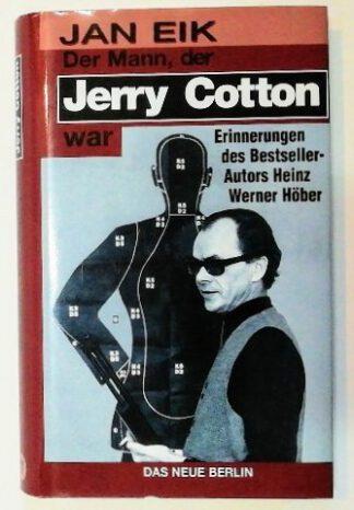 Der Mann, der Jerry Cotton war – Erinnerungen des Bestsellerautors Heinz Werner Höber.