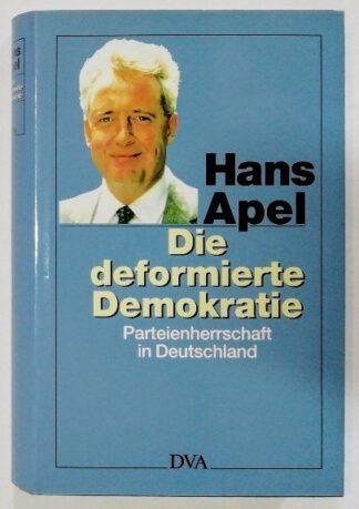 Die deformierte Demokratie – Parteiherrschaft in Deutschland.