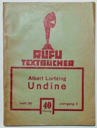Undine – Romantische Zauberoper in vier Aufzügen [Rufu TextbücherHeft 30].