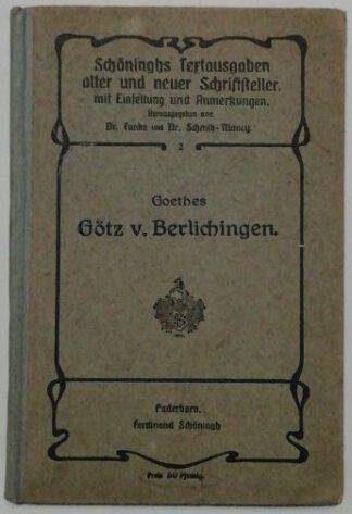 Götz von Berlichingen mit der eisernen Hand [Schöninghs Textausgaben alter und neuer Schriftsteller].